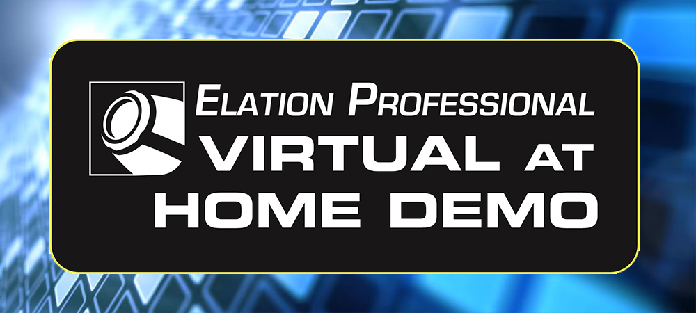 "Elation Professional presents ""Virtual at Home Demo"" series"
